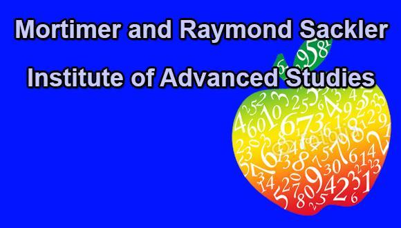 Mortimer and Raymond Sackler Institute of Advanced Studies